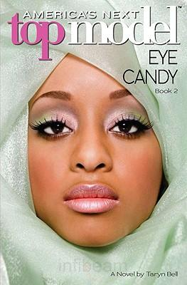 America's Next Top Model 'Eye Candy' By Tayrn Bell
