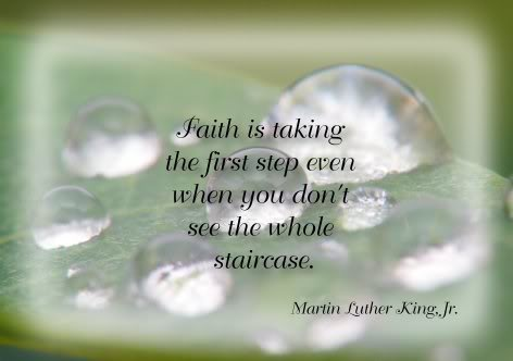 Faith Is The First Step  (Martin Luther King)