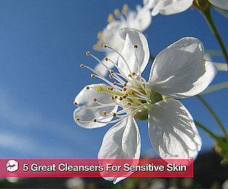 The Best Cleansers For Sensitive Skin