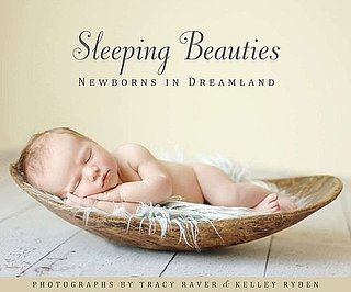 Sleeping Beauties: Newborns in Dreamland Photography Book