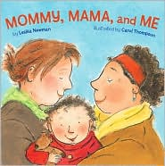 Mommy, Mama, and Me, Leslea Newman