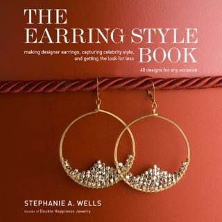 The Earring Style Book by Stephanie Wells