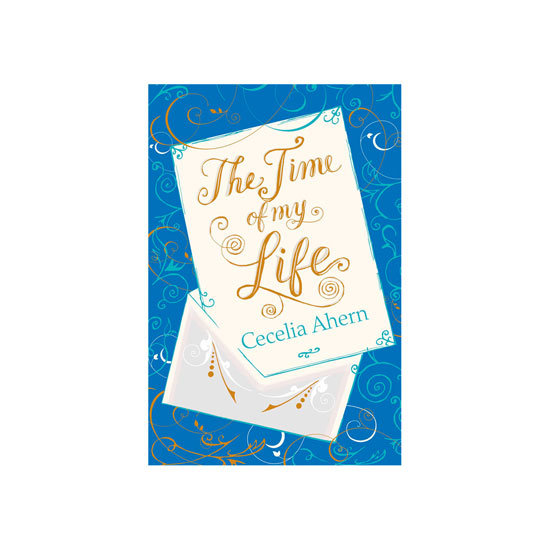 The Time Of My Life by Cecelia Ahern, $19.46