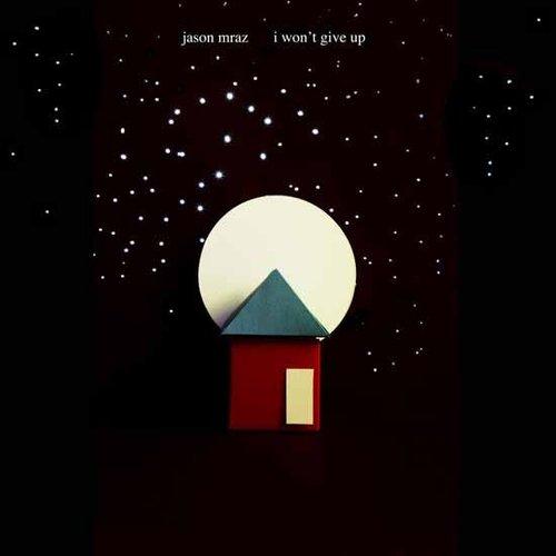 """""""I Won't Give Up"""" by Jason Mraz"""