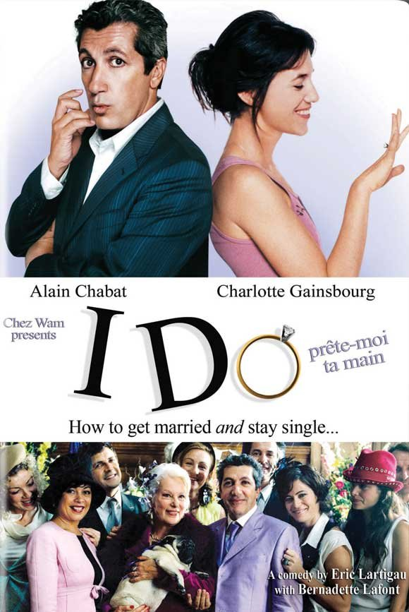 I Do: How to Get Married and Stay Single (Prête-moi ta main)