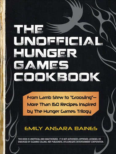 The Unofficial Hunger Games Cookbook ($20)