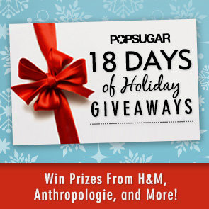 POPSUGAR Holiday Giveaways