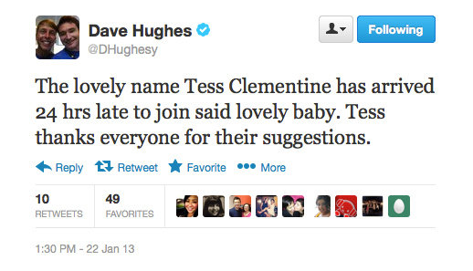 Dave Hughes announced the birth of his daughter via this lovely little tweet. Congrats, Dave!