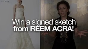 Preview; Win a signed sketch from Reem Acra, top bridal and formal wear designer!