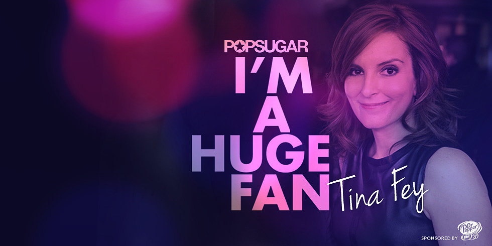 Watch I'm a Huge Fan: Tina Fey!