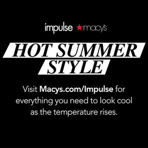 Sizzlin' Styles For Every Summer Occasion at Macy's Impulse