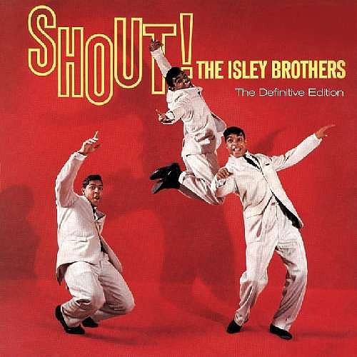 """Shout"" by The Isley Brothers"