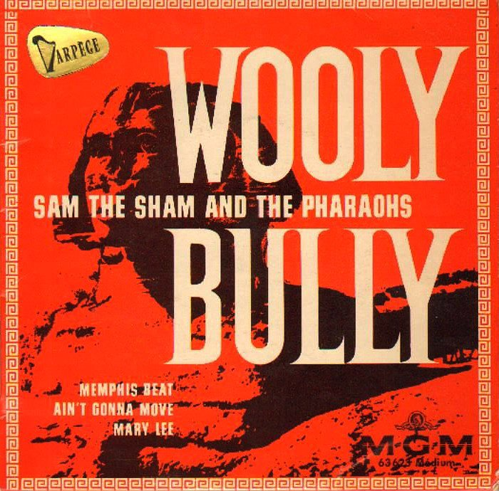 """Wooly Bully"" by Sam the Sham and the Pharaohs"