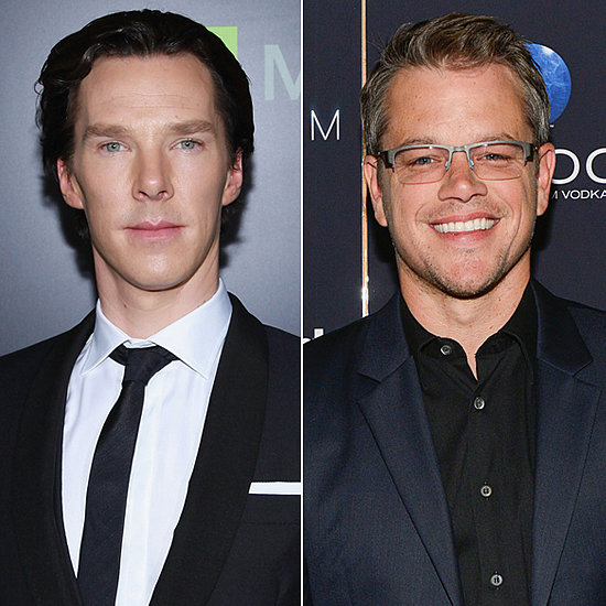 "Benedict Cumberbatch is totally enthralled by Matt Damon. They two have never met, but Benedict was more than willing to gush about Matt in a 2013 interview with Vulture: ""Well, he's just so grounded. He's so intelligent. He makes these smart choices, as an actor, as a producer, as a writer. He's so composed. You never hear a bad word said about him. Everybody loves him. And he just sounds like he's got his priorities right as a human being, and as an actor, he's phenomenal."""