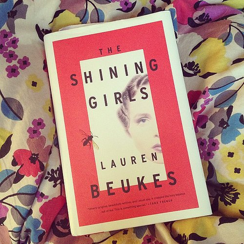 """Brittsteps recommends The Shining Girls, adding: """"Really loving so far. Crazy and creepy — right up my alley."""""""