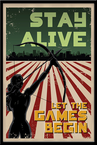 "The Hunger Games ""Stay Alive"" Poster ($13)"