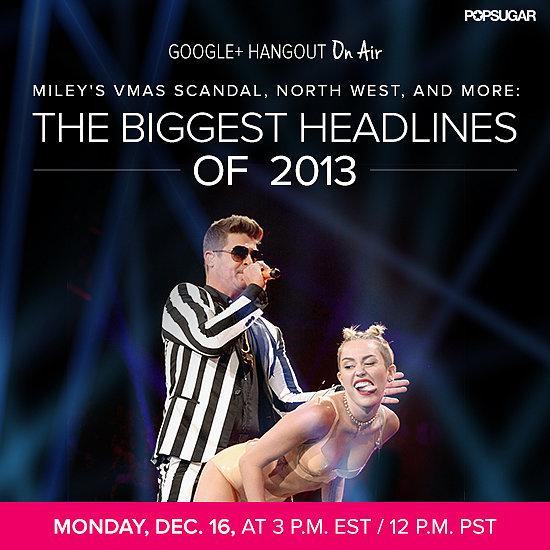 Biggest Headlines of 2013 Google+ Hangout