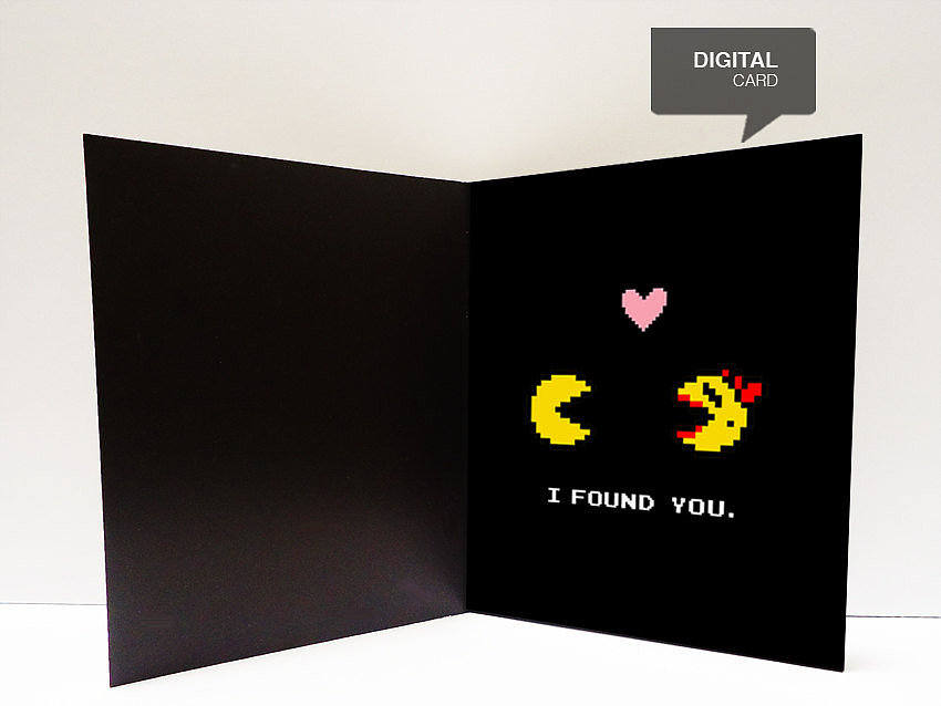 "Print this adorably geeky Pac-Man valentine ($3) that says ""I'm so glad"" on the front."