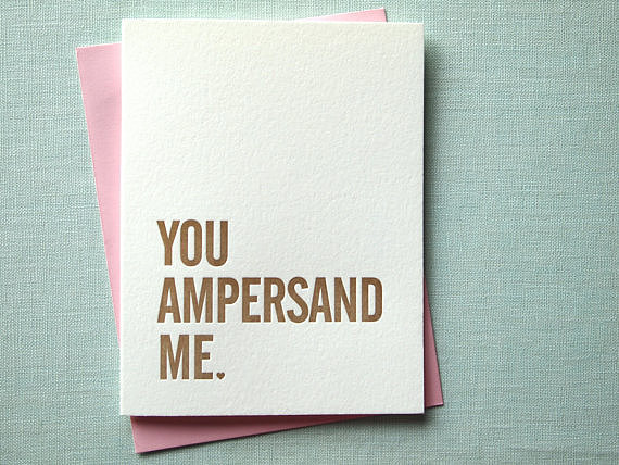 This ampersand card ($5) is so simple, so punny, so sweet.