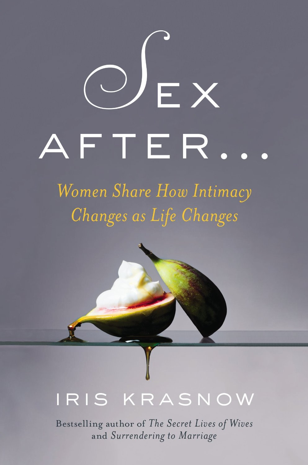 Sex After . . . : Women Share How Intimacy Changes as Life Changes