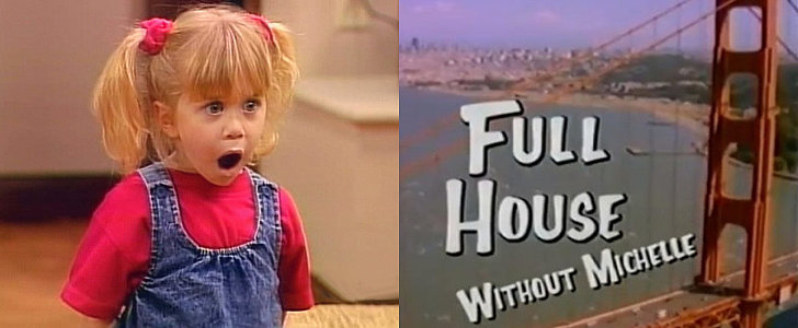 What If Full House Existed Without Michelle Tanner?