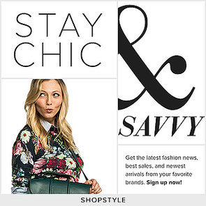 Sign Up With ShopStyle For Sales & Arrivals