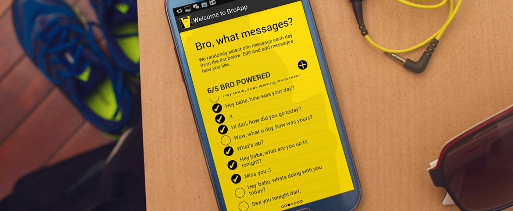 Gross or Great? BroApp Autosends Sweet Texts to Your GF