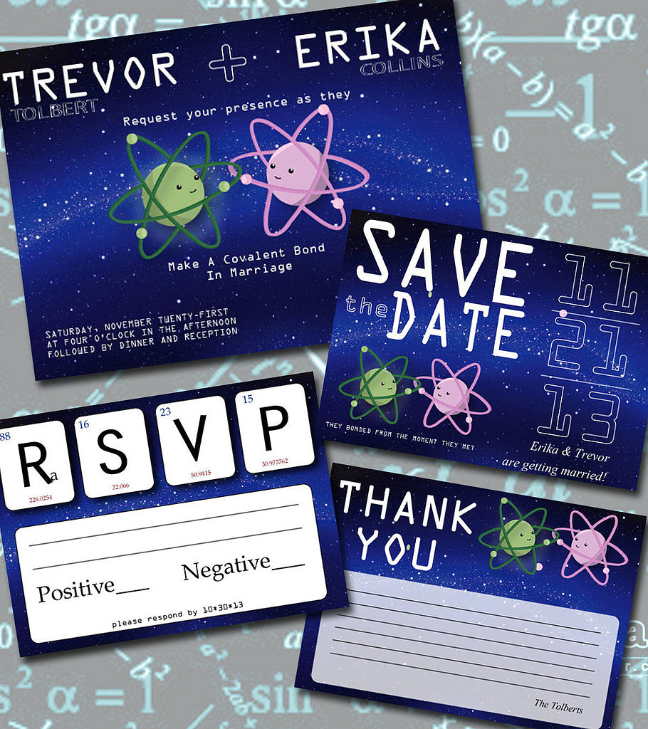 """Make a covalent bond in marriage"" is the perfect wording for this invitation set ($25 for digital file) made for scientific sweeties."