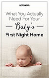 The 7 Things You Actually Need For Baby's First Night Home