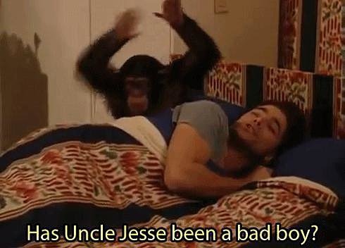 When he gets spanked by a monkey.