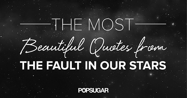 Quotes From The Fault in Our Stars | POPSUGAR Celebrity ...