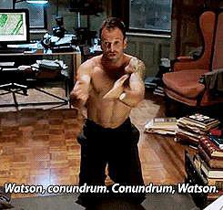 When he introduced Watson to a conundrum and us to his muscular physique.