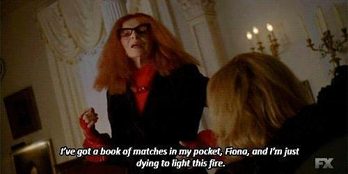 When Frances Conroy's character threatens Fiona so nonchalantly.