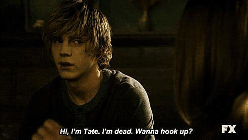 When Your Name Is Tate, and You're Dead, and You Meet a Hot Girl