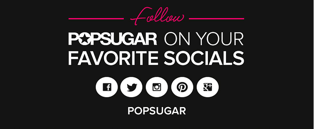 There's More Than One Way to Get Your POPSUGAR Fix!