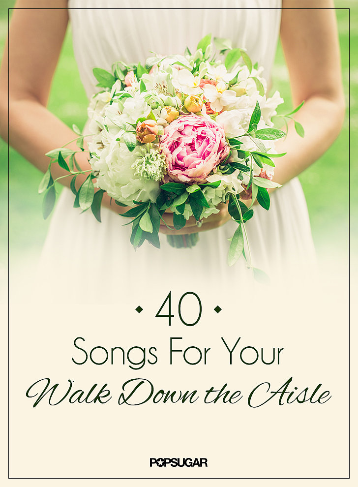 Wedding Songs Walking Down The Aisle: Wedding Processional Song Ideas