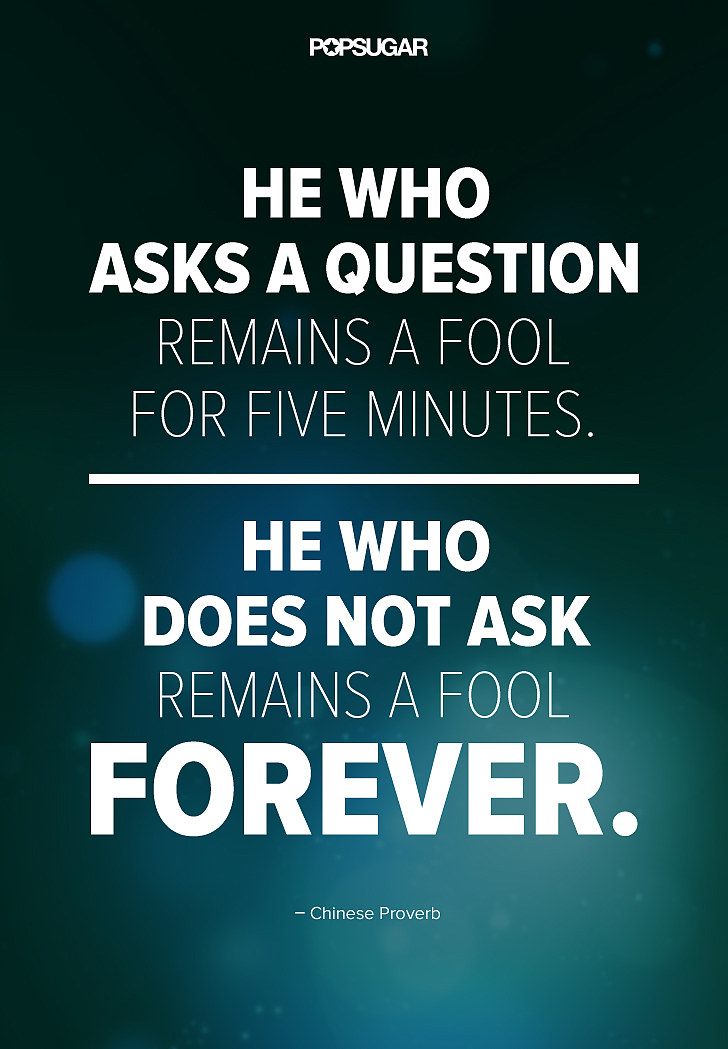 dont be afraid to ask questions 39 powerful quotes that