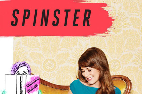 Frisky Reads: Spinster Examines The Single Life, Comes Up Short