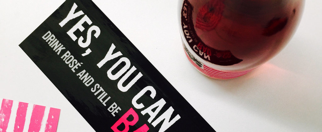20 Times Rosé Made Your Life Better