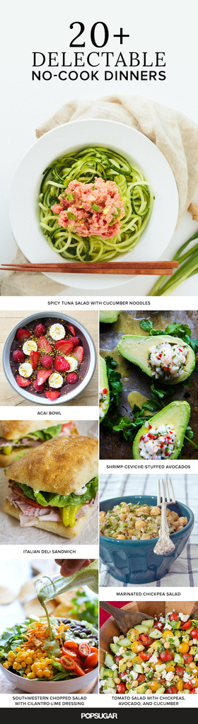 20+ Delectable No-Cook Dinners