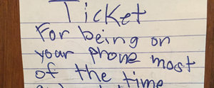 When Your Child Writes You a Ticket For Spending Too Much Time on Your Phone, Put Down Your Phone