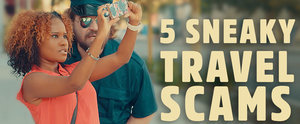 These Travel Scams Are Totally Crazy — but Totally Real!