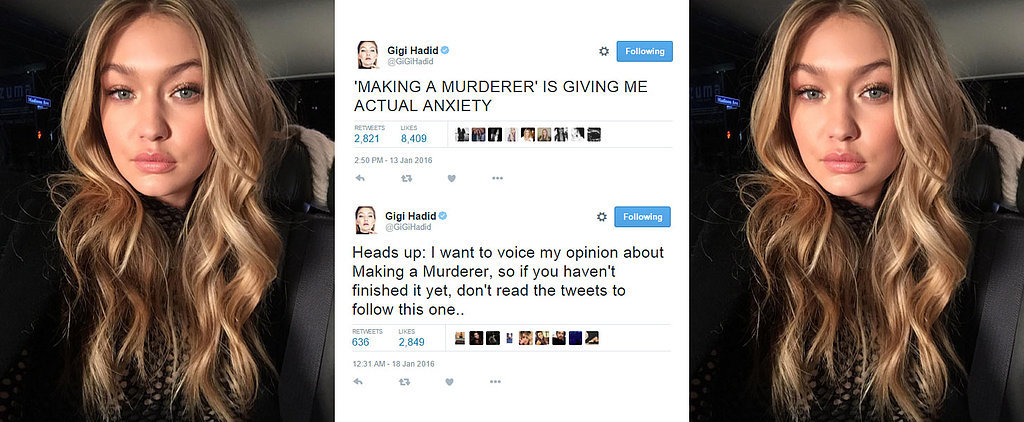 Gigi Hadid Is Totally Obsessed With Making a Murderer  — Read Her Tweets Here!