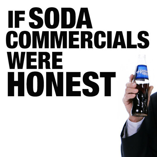If Soda Commercials Were Honest Video