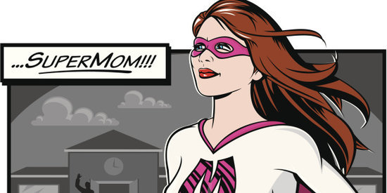"The ""Super-Mommy"" Myth"