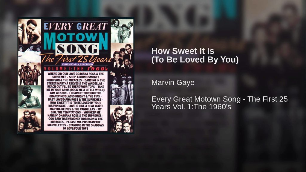 """""""How Sweet It Is to Be Loved by You"""" by Marvin Gaye"""