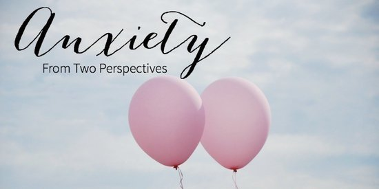 Anxiety From Two Perspectives