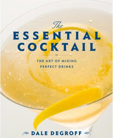 Dale DeGroff's The Essential Cocktail
