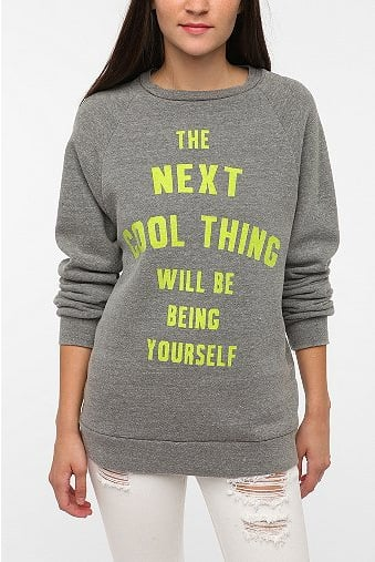 We love the saying on this Local Celebrity Cool Thing Sweatshirt ($30, originally $59).