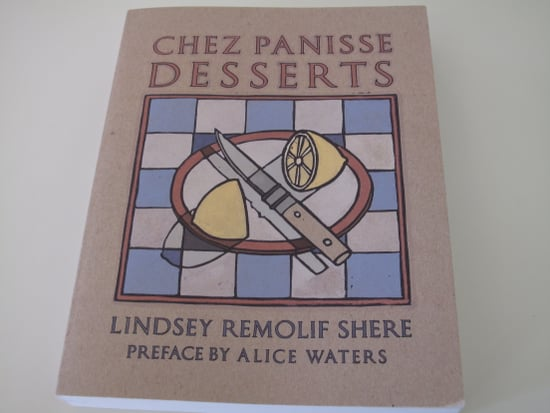 Cookbook Review: Chez Panisse Desserts by Lindsey Shere